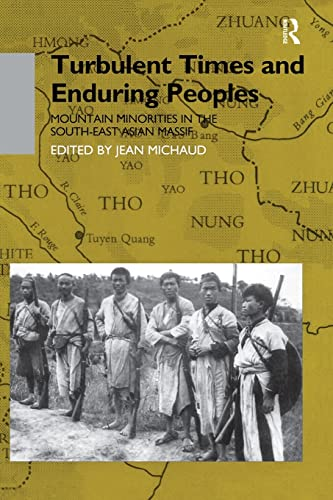 9781138986220: Turbulent Times and Enduring Peoples: Mountain Minorities in the South-East Asian Massif