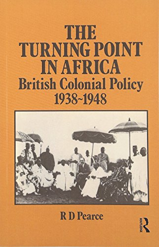 9781138986251: The Turning Point in Africa: British Colonial Policy 1938-48