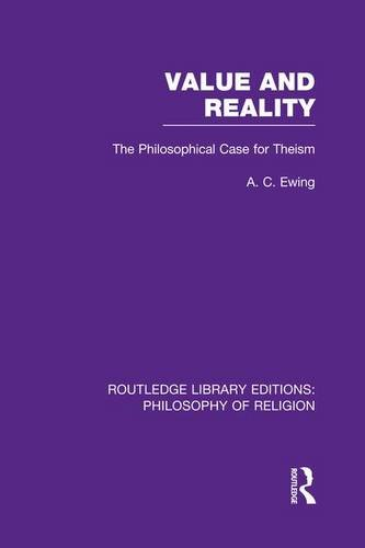 9781138986657: Value and Reality: The Philosophical Case for Theism (Routledge Library Editions: Philosophy of Religion)