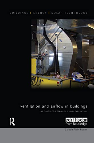 Ventilation and Airflow in Buildings: Methods for Diagnosis and Evaluation: ROULET, CLAUDE-ALAIN