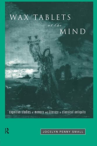 9781138986985: Wax Tablets of the Mind: Cognitive Studies of Memory and Literacy in Classical Antiquity
