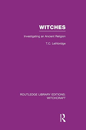 9781138987173: Witches (RLE Witchcraft): Investigating An Ancient Religion (Routledge Library Editions: Witchcraft)