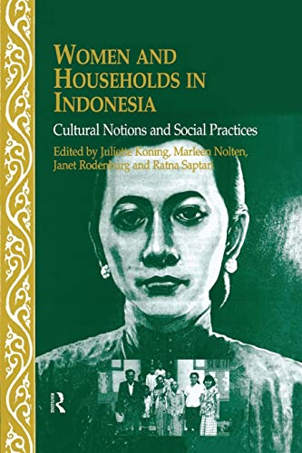 Women and Households in Indonesia: Cultural Notions: KONING, JULIETTE; NOLTEN,