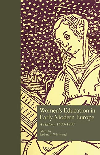 9781138987289: Women's Education in Early Modern Europe: A History, 1500Tto 1800 (Studies in the History of Education)