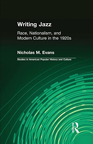 9781138987388: Writing Jazz: Race, Nationalism, and Modern Culture in the 1920s (Studies in American Popular History and Culture)