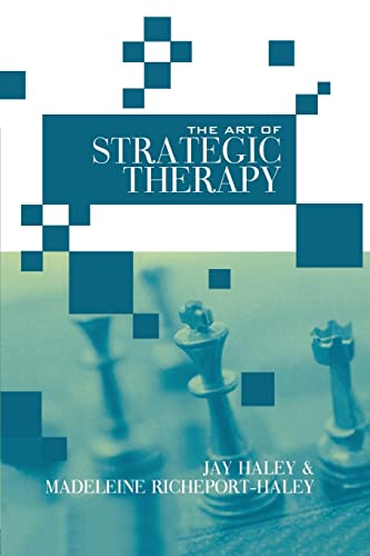 The Art of Strategic Therapy (Paperback): Jay Haley, Madeleine