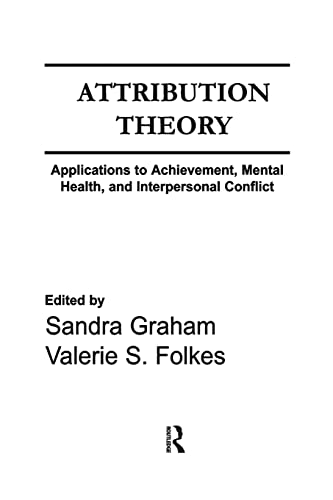 Attribution Theory: Applications to Achievement, Mental Health, and Interpersonal Conflict: GRAHAM,...