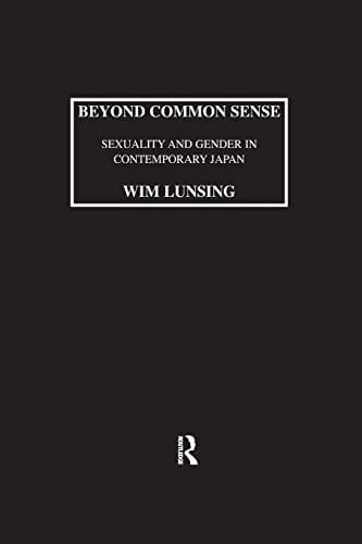 9781138987807: Beyond Common Sense: Sexuality And Gender In Contemporary Japan