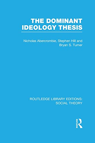 9781138989078: The Dominant Ideology Thesis (Routledge Library Editions: Social Theory)