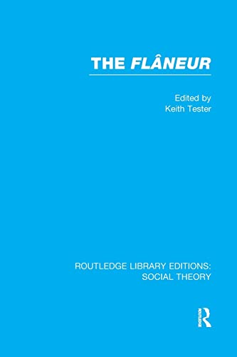 9781138989252: The Flaneur (Routledge Library Editions: Social Theory)