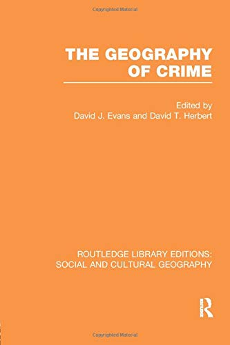 The Geography of Crime (RLE Social & Cultural Geography): EVANS, DAVID; HERBERT, DAVID