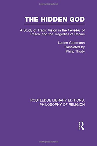 9781138989412: The Hidden God: A Study of Tragic Vision in the Pensées of Pascal and the Tragedies of Racine (Routledge Library Editions: Philosophy of Religion)