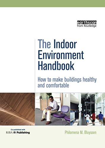 9781138989450: The Indoor Environment Handbook: How to Make Buildings Healthy and Comfortable
