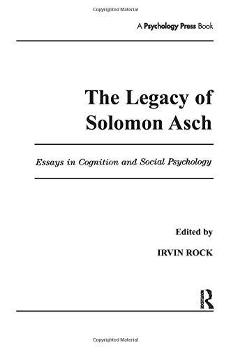 The Legacy of Solomon Asch: Essays in: Rock,Irvin;Rock,Irvi