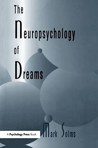 9781138989580: The Neuropsychology of Dreams: A Clinico-anatomical Study (Institute for Research in Behavioral Neuroscience Series)