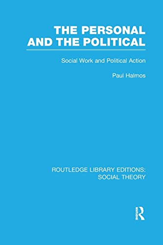 9781138989641: The Personal and the Political (RLE Social Theory): Social Work and Political Action (Routledge Library Editions: Social Theory)