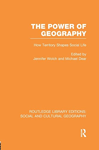 9781138989689: The Power of Geography (RLE Social & Cultural Geography): How Territory Shapes Social Life (Routledge Library Editions: Social and Cultural Geography)