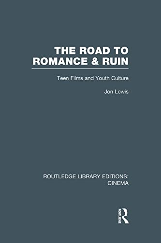 9781138989863: The Road to Romance and Ruin: Teen Films and Youth Culture (Routledge Library Editions: Cinema)