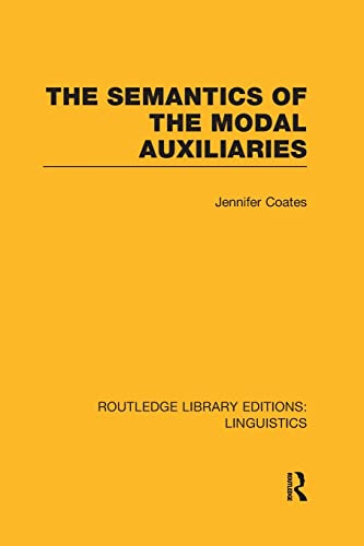 9781138989986: The Semantics of the Modal Auxiliaries (Routledge Library Editions: Linguistics)