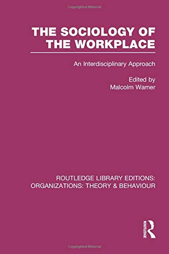 9781138990012: The Sociology of the Workplace (RLE: Organizations) (Routledge Library Editions: Organizations)
