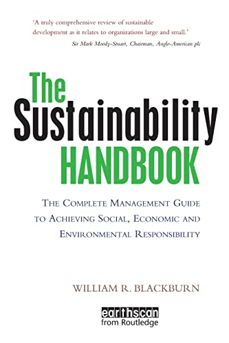 9781138990098: The Sustainability Handbook: The Complete Management Guide to Achieving Social, Economic and Environmental Responsibility