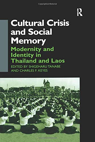 9781138990531: Cultural Crisis and Social Memory: Modernity and Identity in Thailand and Laos (Anthropology of Asia)