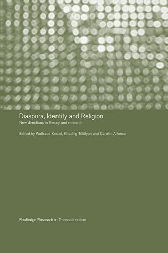 9781138990722: Diaspora, Identity and Religion: New Directions in Theory and Research (Routledge Research in Transnationalism)