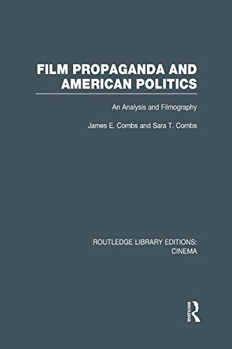 9781138991033: Film Propaganda and American Politics: An Analysis and Filmography (Routledge Library Editions: Cinema)