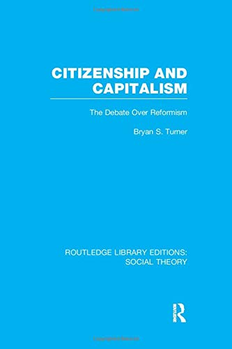 9781138991323: Citizenship and Capitalism (RLE Social Theory): The Debate over Reformism (Routledge Library Editions: Social Theory)