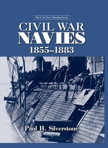 9781138991354: Civil War Navies, 1855-1883 (The U.S. Navy Warship Series)