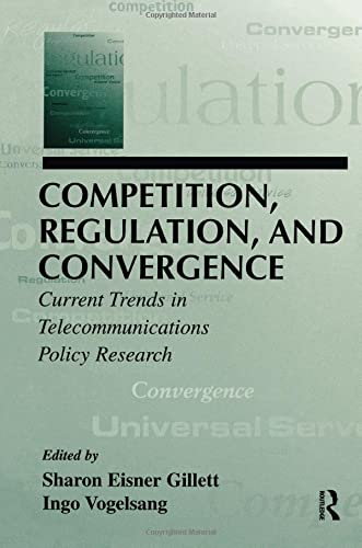 9781138991538: Competition, Regulation, and Convergence: Current Trends in Telecommunications Policy Research (LEA Telecommunications Series)