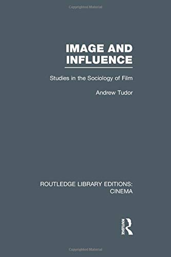 9781138992368: Image and Influence: Studies in the Sociology of Film (Routledge Library Editions: Cinema)