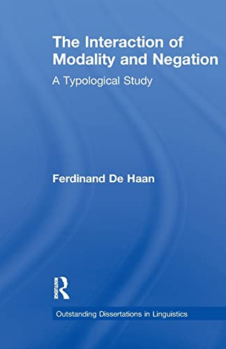 9781138992580: The Interaction of Modality and Negation: A Typological Study (Outstanding Dissertations in Linguistics)