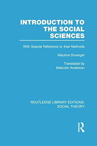 Introduction to the Social Sciences (RLE Social: DUVERGER, MAURICE