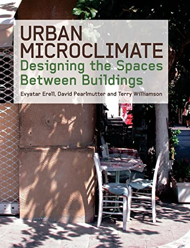 9781138993983: Urban Microclimate: Designing the Spaces Between Buildings