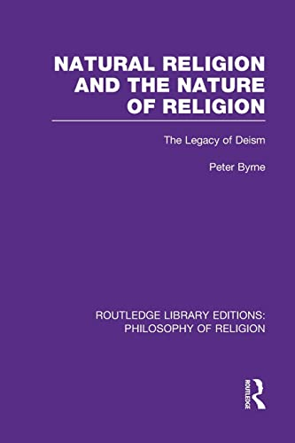 9781138994386: Natural Religion and the Nature of Religion: The Legacy of Deism