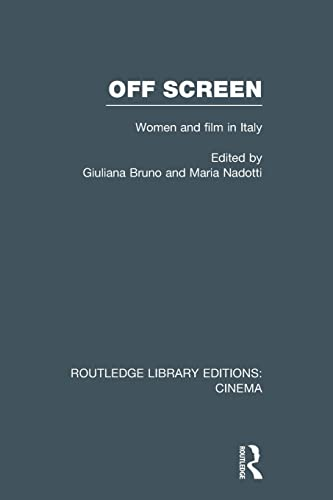 9781138994584: Off Screen: Women and Film in Italy: Seminar on Italian and American directions