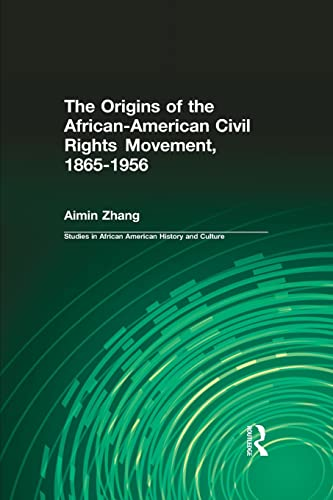 9781138994676: The Origins of the African-American Civil Rights Movement 1865-1956 (Studies in African American History and Culture)