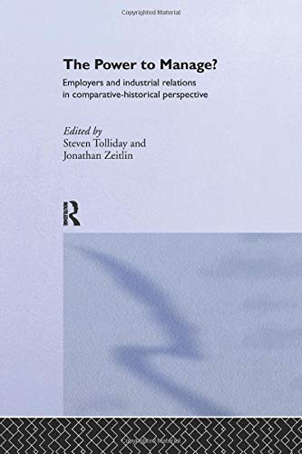 9781138995192: The Power to Manage?: Employers and Industrial Relations in Comparative Historical Perspective