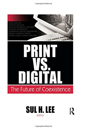 9781138995284: Print vs. Digital: The Future of Coexistence (Monographs from the Journal of Library Administration)