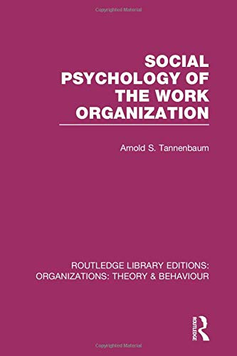 9781138996250: Social Psychology of the Work Organization (RLE: Organizations) (Routledge Library Editions: Organizations)