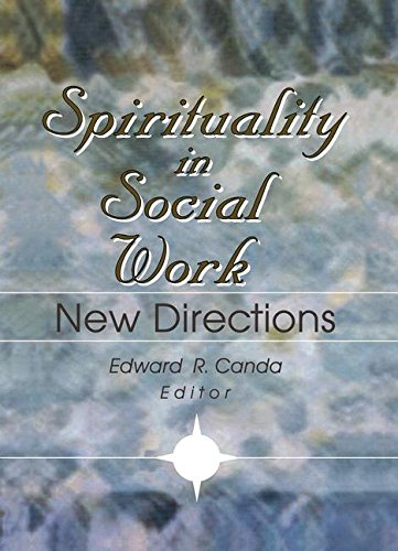 9781138996427: Spirituality in Social Work: New Directions