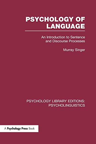 Psychology of Language (PLE: Psycholinguistics): An Introduction to Sentence and Discourse ...