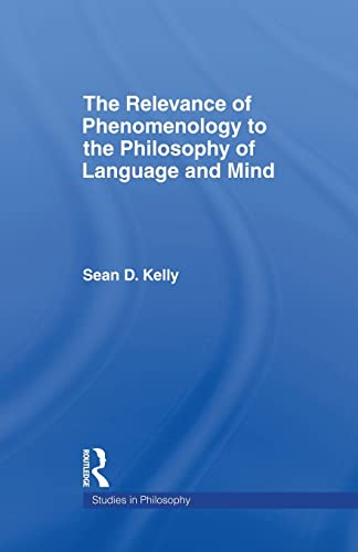 9781138997202: The Relevance of Phenomenology to the Philosophy of Language and Mind
