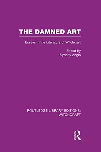 9781138997783: The Damned Art (RLE Witchcraft): Essays in the Literature of Witchcraft (Routledge Library Editions: Witchcraft)