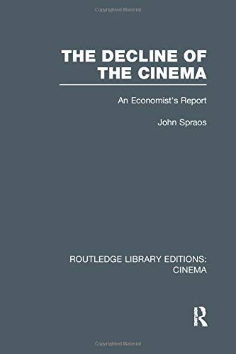 9781138997790: The Decline of the Cinema: An Economist's Report (Routledge Library Editions: Cinema)