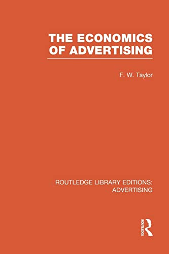 The Economics of Advertising: Taylor,Frederic