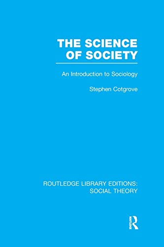 9781138998070: The Science of Society: An Introduction to Sociology (Routledge Library Editions: Social Theory)