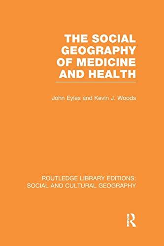 9781138998100: The Social Geography of Medicine and Health (Routledge Library Editions: Social and Cultural Geography)