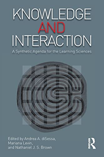 9781138998292: Knowledge and Interaction: A Synthetic Agenda for the Learning Sciences